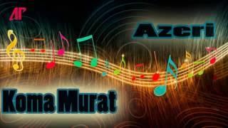 Koma Murat TEK AYAK  azeri yeni  2016