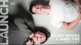 Pas Facile (Ain't Easy) [THE LAUNCH] Elijah Woods x Jamie Fine
