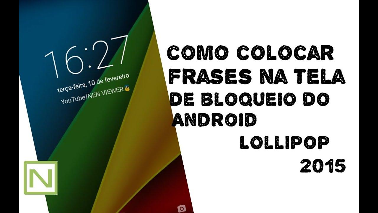 Muito COMO COLOCAR FRASES NA TELA DE BLOQUEIO DO ANDROID LOLLIPOP (2015  AU71