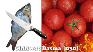 Chhiwat Basma [030] - طريقة تنظيف السمك وطريقة تجفيف الطماطم / مطيشة