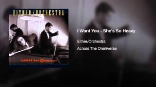 I Want You - She
