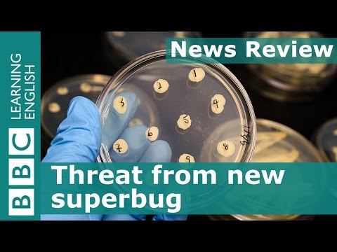 BBC News Review: Threat from new superbug