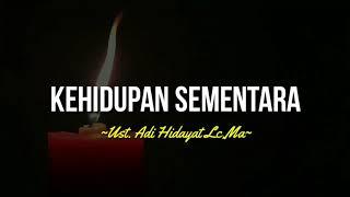 Download KEHIDUPAN SEMENTARA - UST.ADI HIDAYAT LC,MA|ceramah 1 menit|ceramah singkat|kajian singkat|kultum|