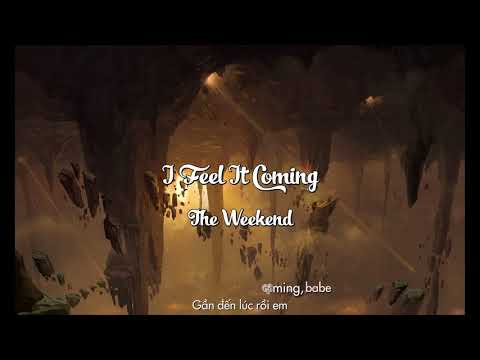 [ Lyrics + VietSub ] I Feel It Coming The Weekend feat Daft Punk