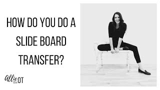 How Do You Do a Slide Board Transfer?