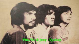 Tito, Vic and Joey - Upakan