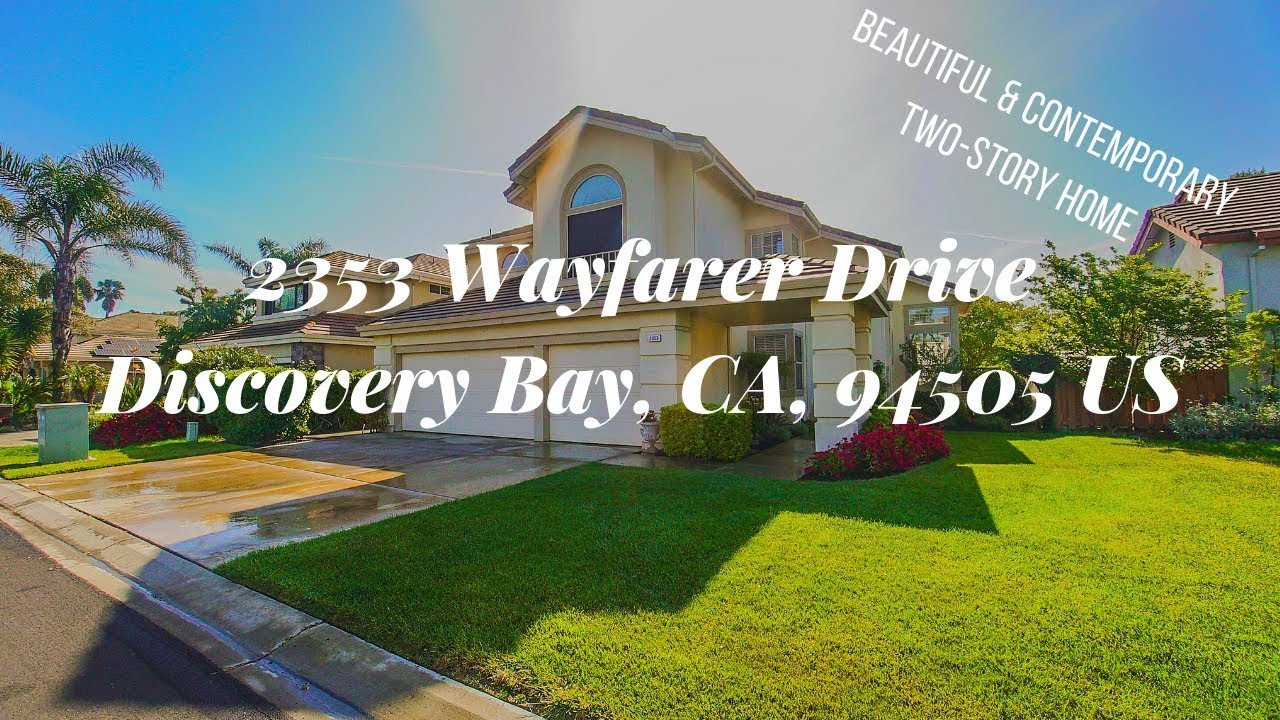 2353 Wayfarer Dr, Discovery Bay, CA 94505 - Beautiful & Contemporary Two-Story Home For Sale