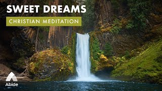 SWEET DREAMS - Fall Asleep Fast: Relaxing Deep Sleep Bible Meditation with Relaxing Sleep Music