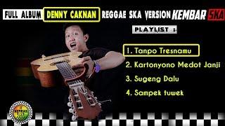 Full Album Lagu Terbaru Denny Caknan Versi Reggae SKA by  Kartonyono, Tanpo Tresnamu, sugeng dalu