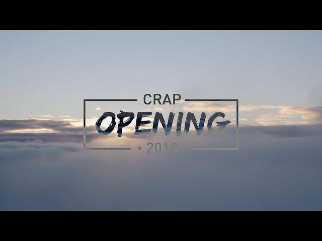 Crap Opening 2018