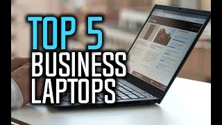 Best Business Laptops in 2018 - Which Is The Best Laptop For Business?