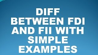 FDI,FII Clear Explanation With Examples