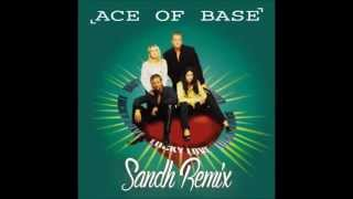 Ace of Base - Lucky Love (Sandh Remix)