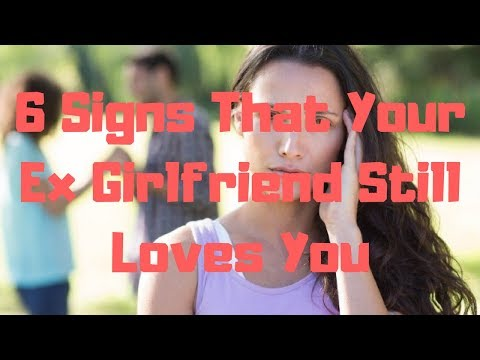 How to tell if you still love your ex girlfriend
