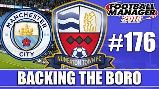 Backing the Boro FM18 | NUNEATON | Part 176 | MAN CITY AGAIN... | Football Manager 2018
