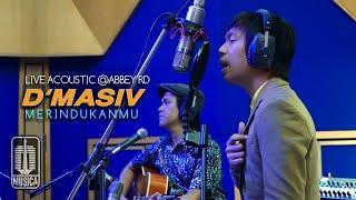 D'MASIV - Merindukanmu (Live Acoustic @ABBEY RD)