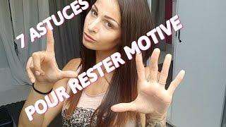 """"""" 7 Astuces / conseils pour garder la motivation & ne pas craquer """""""