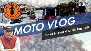 Moto Vlog #007 // İsmet Badem hayatını kaybetti - Motosiklet tehlikeli mi?