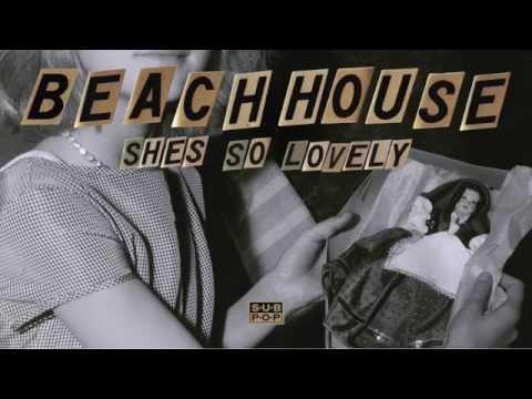 Beach House - She's So Lovely