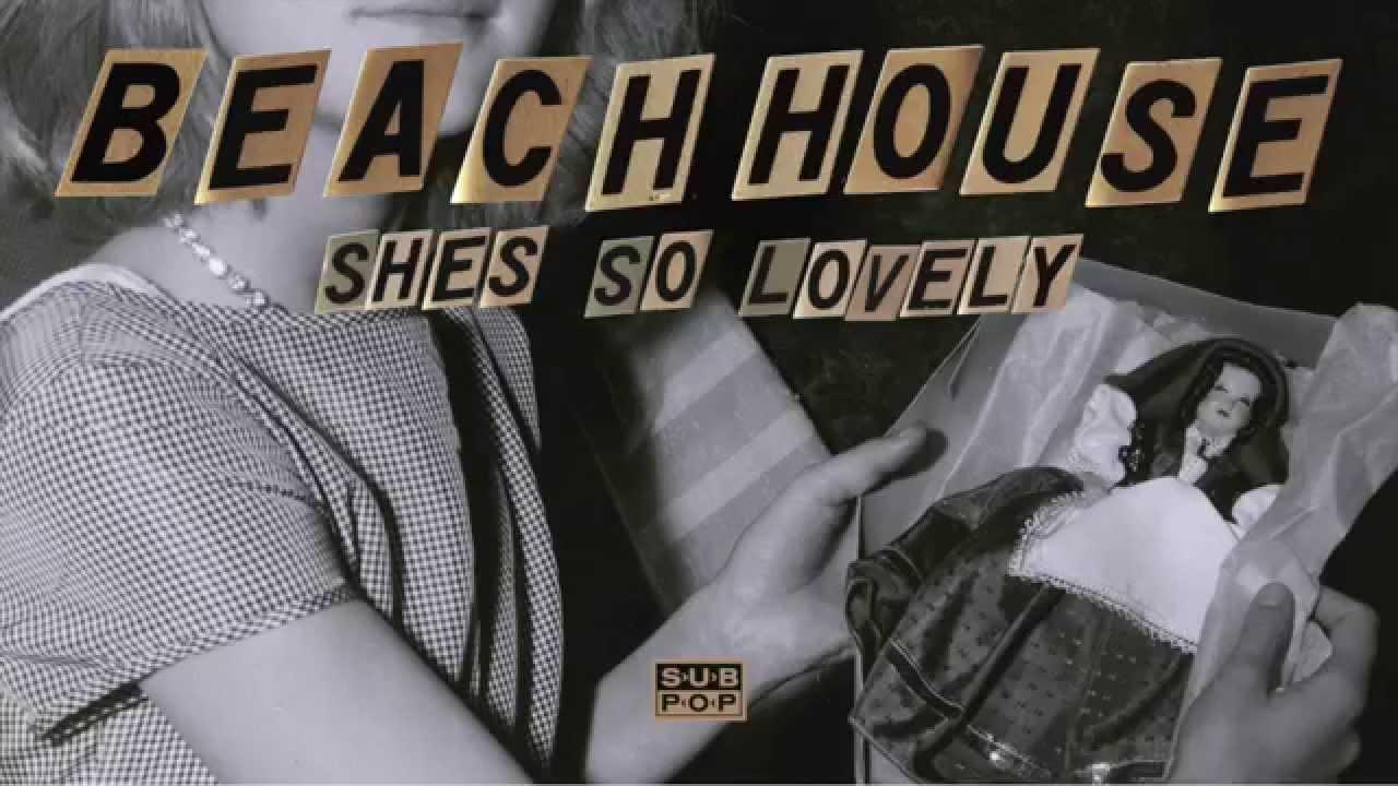 beach-house-shes-so-lovely-sub-pop