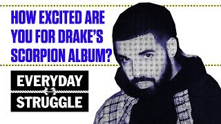 Baixar How Excited Are You For Drake's 'Scorpion' Album? | Everyday Struggle
