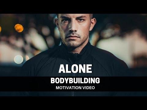 Bodybuilding Motivation Video – ALONE | 2018