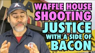 Waffle House Shooting (Justice with a side of bacon)