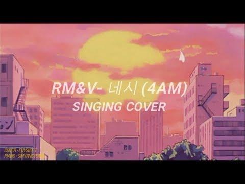 [SINGING COVER] RM&V BTS (방탄소년단) - 4 O'CLOCK (네시) | EUYSIEE T.