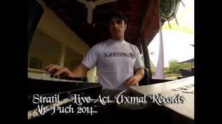 Stratil Live Act.   Ah-Puch Festival Riviera Maya 2014...  Organika producciones
