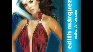 Edith Márquez - Exitos del Corazón (2007) Album completo
