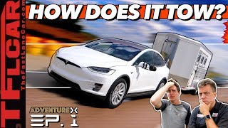 Can Electric Cars Tow? We Max Out A Tesla Model X & Kill The Battery to Find Out! Adventure X Ep.1