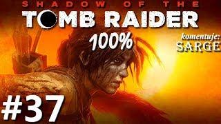 Zagrajmy w Shadow of the Tomb Raider (100%) odc. 37 - Ostatni władca