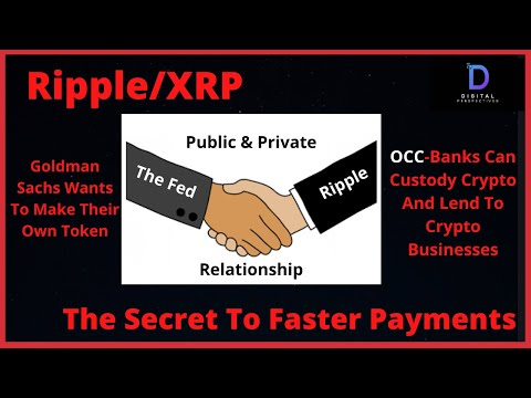 Ripple/XRP- The Secret To Faster Payments-Goldman Sachs Wants Its Own Token,OCC & Fed News