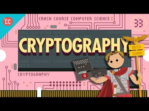 Cryptography: Crash Course Computer Science #33