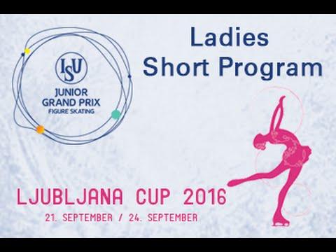 2016 ISU Junior Grand Prix - Ljubljana - Ladies Short Program