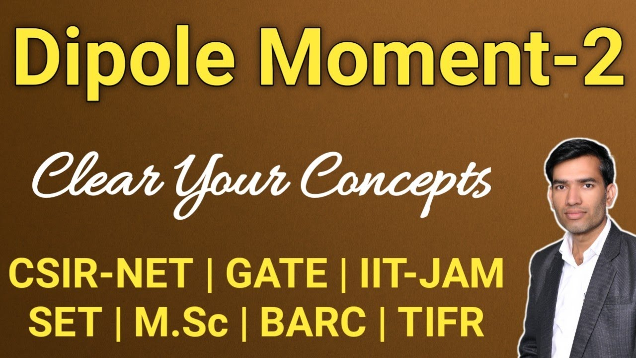 Dipole Moment | Part-2 |% Ionic Character|GIOC|CSIR NET Chemical Science |IIT JAM Chemistry