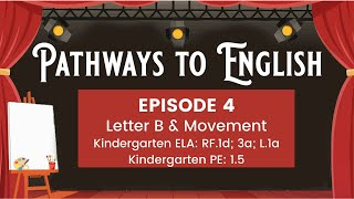 Pathways to English Episode 4- Letter B & Movement