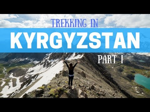 Trekking in Kyrgyzstan - Part One