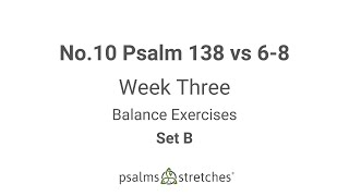 No.10 Psalm 138 vs 6-8 Week 3 Set B
