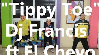 """Tippy Toe"" Dj Francis ft El Chevo zumba dj pajaro"