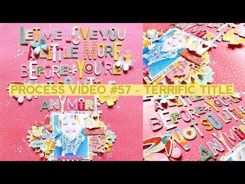 Process Video #57 - Terrific Titles