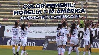 Color Femenil: Morelia 1-12 América | Jornada 13 | Clausura 2018