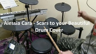 Scars to your beautiful - Alessia Cara - Drum Cover