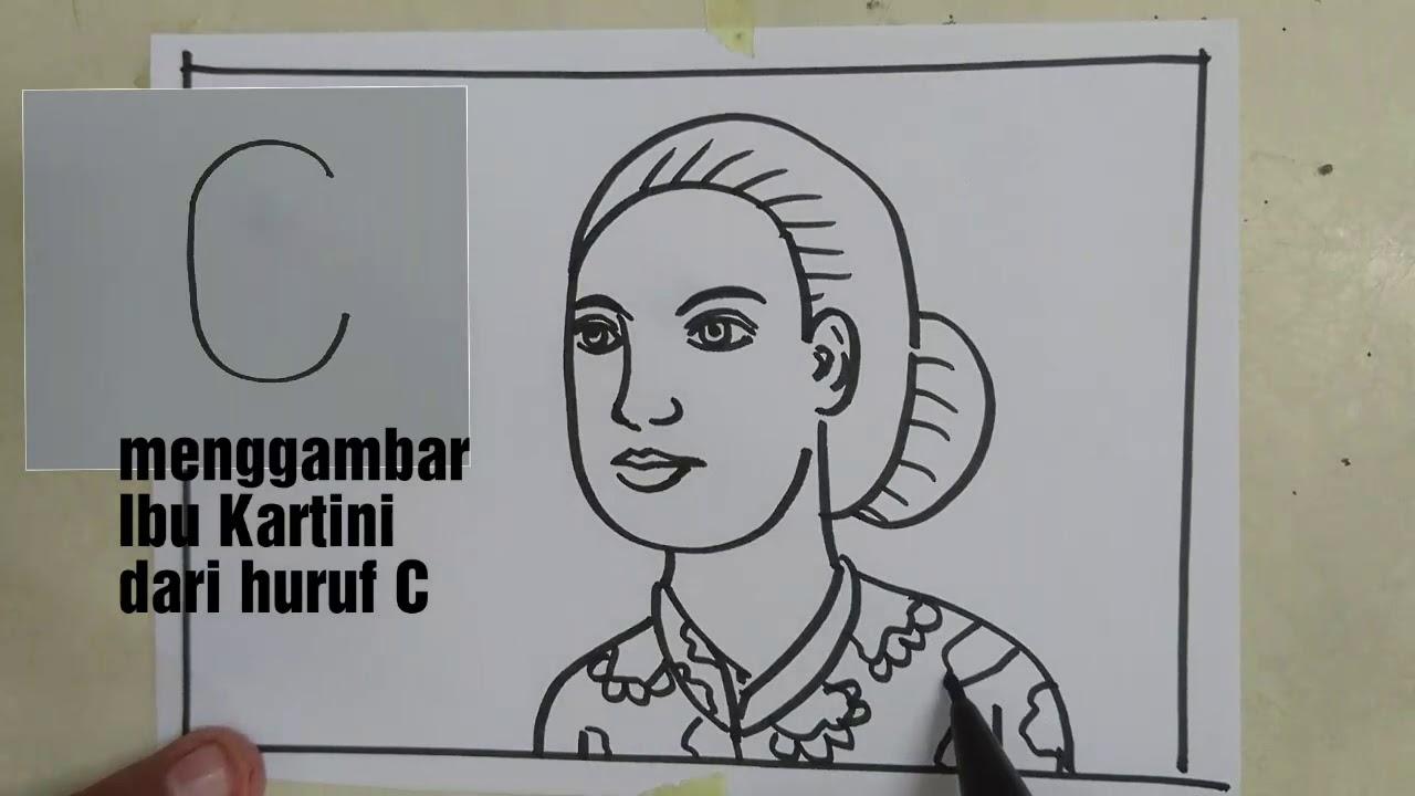 Cara menggambar Pahlawan Ibu Kartini dengan huru C   kartini ...