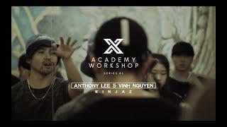 [The Kinjaz] Vinh Nguyen | 2018 X ACADEMY WORKSHOP SERIES - 1