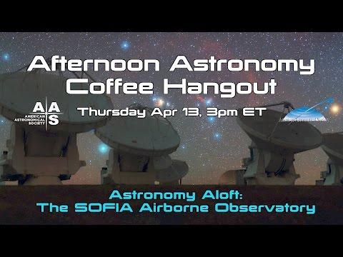 Astronomy Aloft: The SOFIA Airborne Observatory