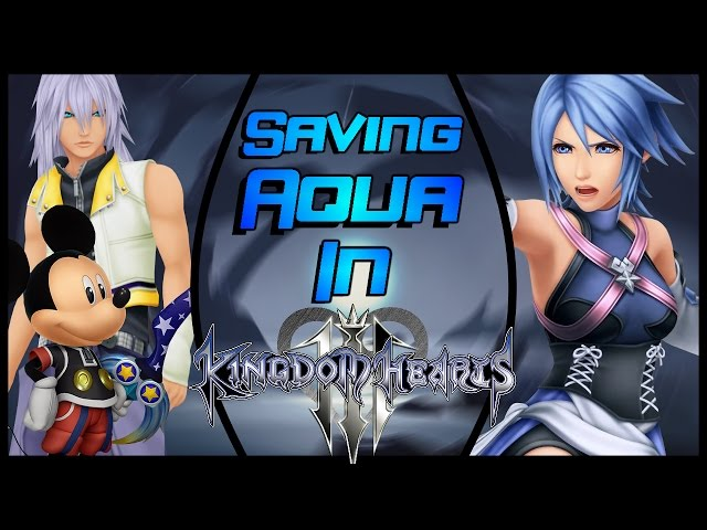 Saving Aqua in Kingdom Hearts 3! How, Who, What, Where and When?