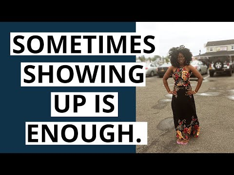 The Power of Showing Up! For Yourself, For Others, For Your