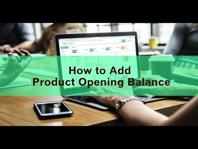 How to add Product Opening Balance - Splendid Accounts