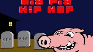 BIG PIG: UNDERGROUND HIP HOP FROM THE GRAVE, HoU531